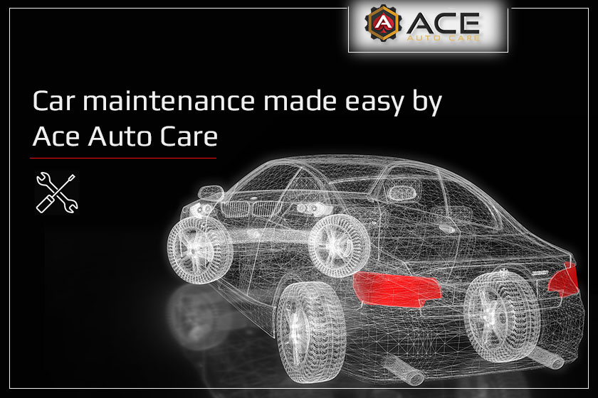Car maintenance made easy by Ace Auto Care