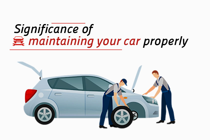 Significance of maintaining your car properly
