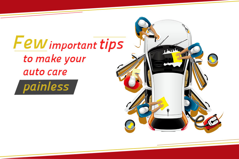 Few important tips to make your auto care painless