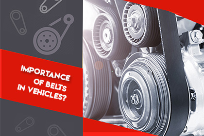 What is the Importance of Belts in Vehicles?