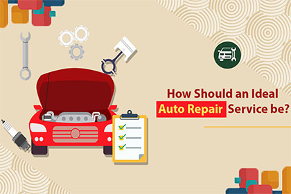 How Should an Ideal Auto Repair Service be?